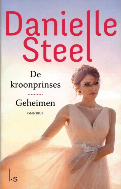 Danielle Steel Omnibus – De kroonprinses en Geheimen