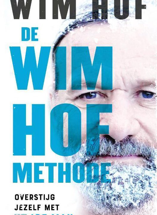 De Wim Hof methode  Overstijg jezelf met The Ice Man